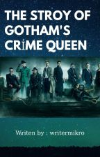 The story of Gotham's Crime Queen by writermikro