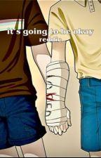 it's going to be okay - reddie by -myreddieheart-