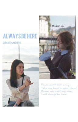 Đọc Truyện [ wenrene ] Always be here  - Truyen4U.Net