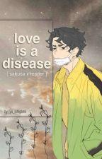 Love is a Disease [ Kiyoomi x Reader ] by yu_ishigamii