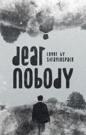Dear Nobody by fritzdonnegan