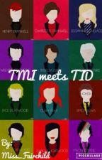 TMI meets TID by Miss_Fairchild