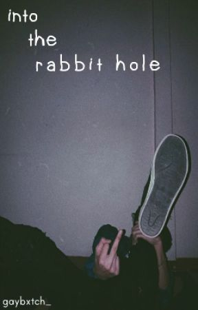 Into the Rabbit Hole • BxB• by gaybxtch_