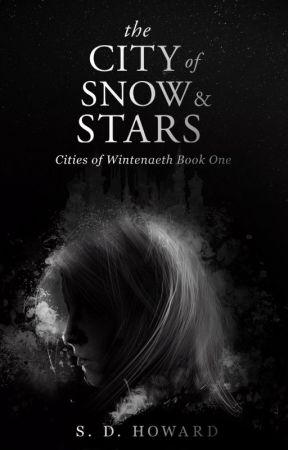 The City of Snow & Stars - An Epic Christian Fantasy by Silverhand19