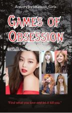 Games Of Obsession (A Jenlisa Story)  by xKawaii_Girlx