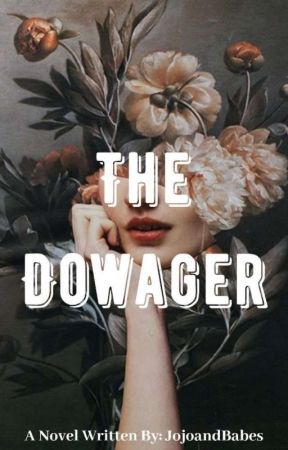 The Dowager (Not Edited) by jojoandbabes
