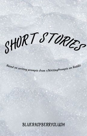Writing Prompts: One Shot Stories by blueraspberryslush
