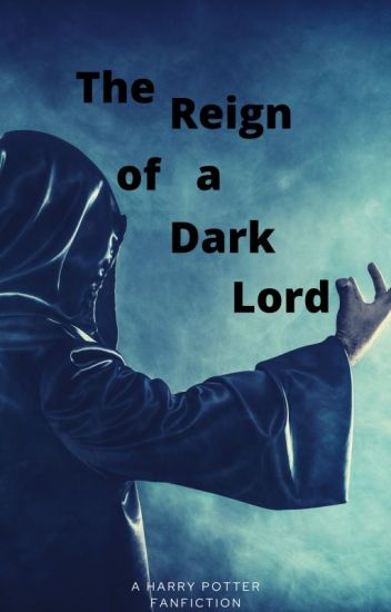 The Reign of A Dark Lord