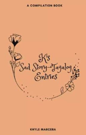 K's Sad Story - Tagalog Entries by lollikhyle