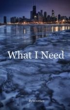 What I Need- a Hank Voight Chicago PD fanfiction by Wrotting