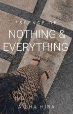 Essence Of Nothing & Everything | ✓ by aisha_hiba