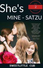 SHE'S MINE - SATZU #2 by sweetlittle_cub