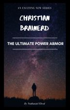 Christian Brainerd | The Ultimate Power Armor! by JaredElrod