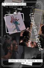 Unspoken Legend {Oɴ Hᴀɪᴛᴜs} by _RY_Star_