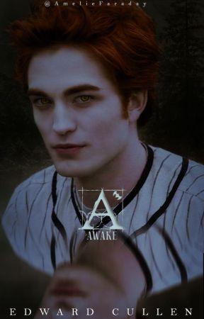 𝐀𝐖𝐀𝐊𝐄 ━ Edward Cullen by AmelieFaraday