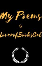 My poems (I will update when I feel like it) by LoverofBooksGal