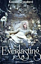 Everlasting (Volturi Kings) by La_Bonnie_Assassini
