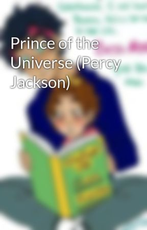 Prince of the Universe (Percy Jackson) by 12345oceanistic