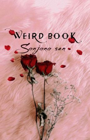 || Weird Book♡ || by Sanjanasen67