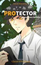 The Protector -an Unordinary fanfiction  by GhostOfWellston