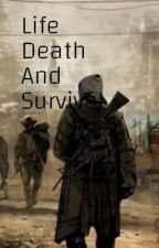 Life Death And Survival by WyattHeath