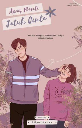 Awas Nanti Jatuh Cinta by lilyefrianaa