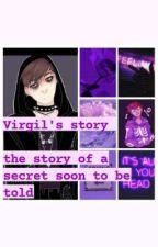 Virgil's story || a secret is soon to be told by Logan_weebu