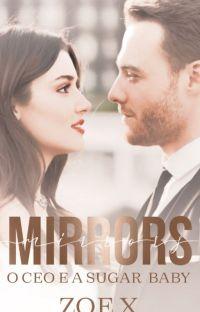 MIRRORS - O CEO E A SUGAR BABY (Série +1 clichê - livro 2) cover