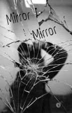 Mirror Mirror -Avengers Fanfiction-  by Yummydread0353