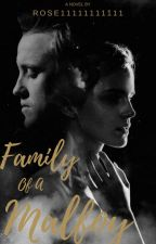 Family Of A Malfoy by Magnolia_Rose13