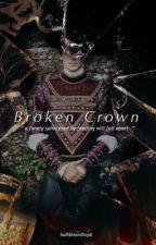 Broken Crown  by humbleandloyal