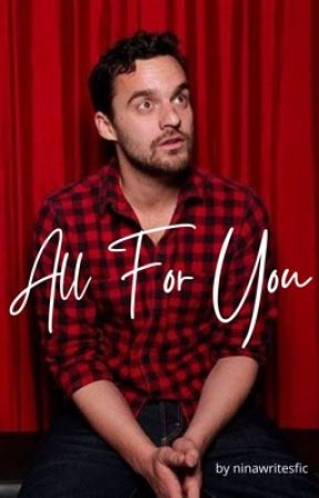 All For You [New Girl] by ninawritesfic