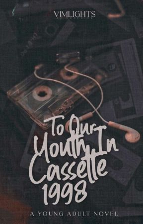 To Our Youth In Cassette 1998 [ON-HOLD] by VimLights