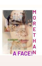 More Than A Face  Chaeunwoo×Astro by Arohathewriter
