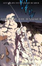 Attack on Titan x Male Reader: Might of the Hammer by Kn1gh1_S0la1r3