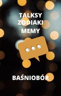 TALKSY, ZODIAKI I MEMY - BAŚNIOBÓR cover