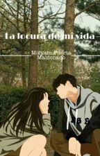 La locura de mi vida  by mpm0013