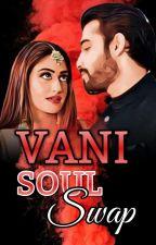 VANI - Soul Swap by Worksno1