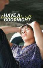 Have a Goodnight [ShowKi] by stphngx