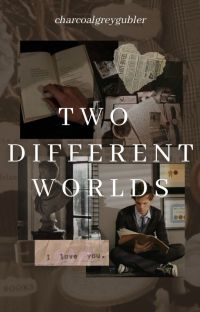 Two Different Worlds- Spencer Reid x Reader ✔️ cover