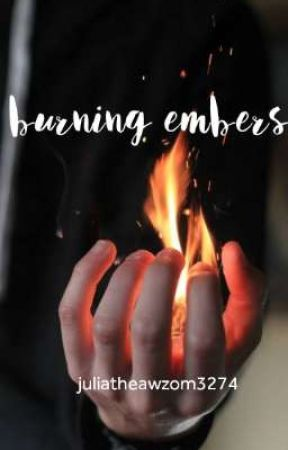 Burning Embers (A Collection of Short Stories) by juliatheawzom3274