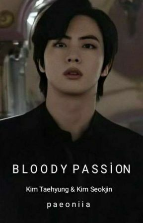 Bloody Passion / TAEJİN by paeoniia