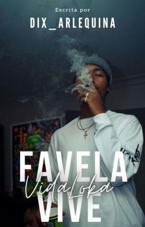 Favela Vive [𝐕𝐢𝐝𝐚 𝐥𝐨𝐤𝐚] by Dix_Arlequina