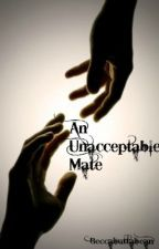 An Unacceptable Mate by Beccabuttabean