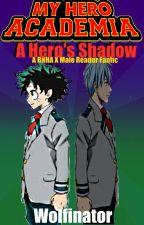 A Hero's Shadow (BNHA x Male Reader) by Wolfinator12