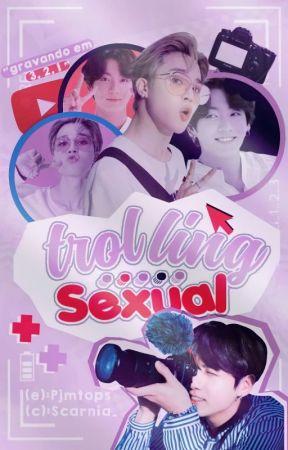 sexual trolling • pjm + jjk • by pjmtops