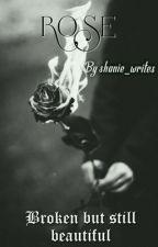 ROSE by shanie_writes