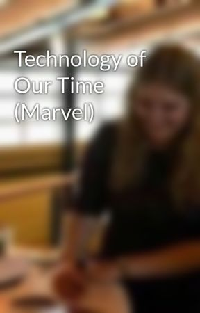Technology of Our Time (Marvel) by SophiaJohnson255