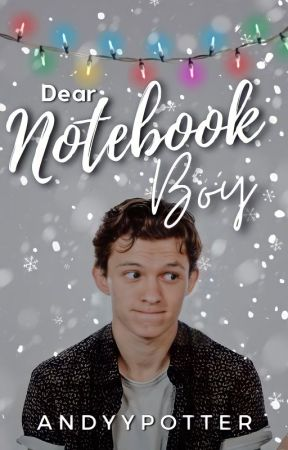 Dear Notebook Boy || Tom Holland & Tú by AndyyPotter