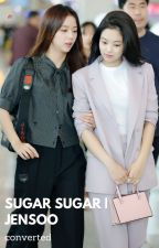 Sugar Sugar | Jensoo Converted by jensoosubunit